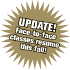 Update - Face-to-face classes resume this Fall!
