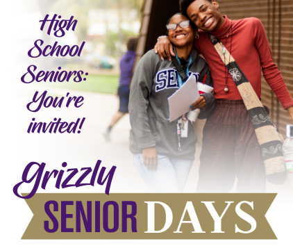 High School Seniors are invited to Grizzly Senior Days